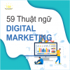 59 THUẬT NGỮ DIGITAL MARKETING